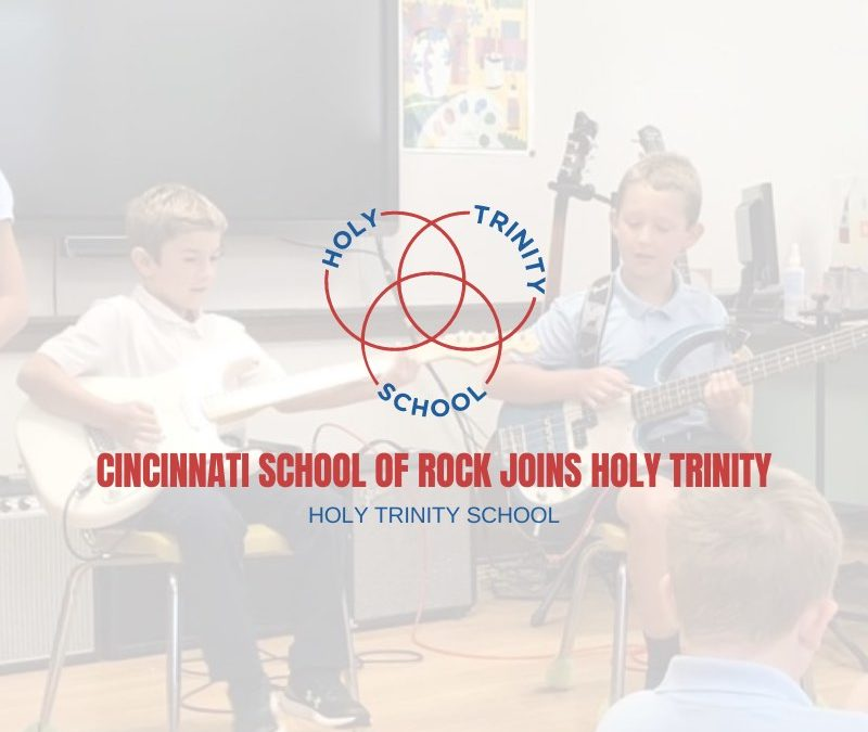 Cincinnati School of Rock Joins Holy Trinity